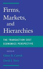 Firms, Markets and Hierarchies