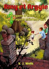 Amy et Argyle ~ Les Dragons n'existent pas. Les Dragons existent-ils ?