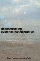 Deconstructing Evidence Based Practice PDF
