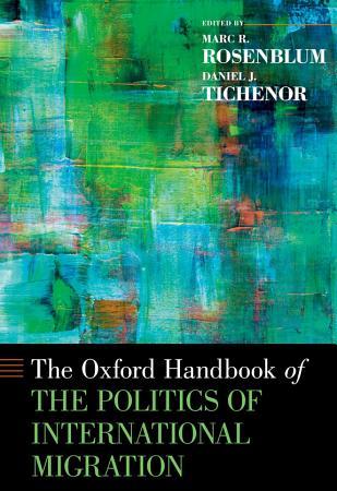 The Oxford Handbook of the Politics of International Migration PDF