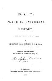 Egypt's Place in Universal History: An Historical Investigation in Five Books, Volume 1
