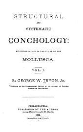 Structural and Systematic Conchology: An Introduction to the Study of the Mollusca, Volumes 1-3