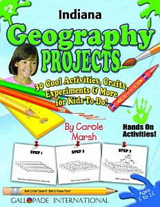Indiana Geography Projects   30 Cool Activities  Crafts  Experiments   More for Kids to Do to Learn About Your State  PDF