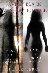 Avery Black Mystery Bundle: Cause to Save (#5) and Cause to Dread (#6)