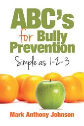 ABC's for Bully Prevention, Simple as 1-2-3