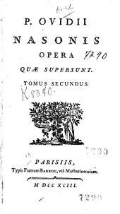 P. Ovidii Nasonis opera quae supersunt: Volume 2