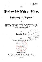 Die Schwäbische Alp: Beschreibung und Wegweiser