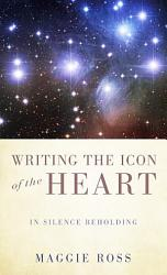 Writing The Icon Of The Heart Book PDF