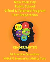 NYC Gifted & Talented Program Kindergarten-1st Grade Practice Questions: (20 Practice Questions Nonverbal Ability)