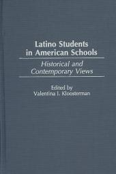Latino Students in American Schools: Historical and Contemporary Views