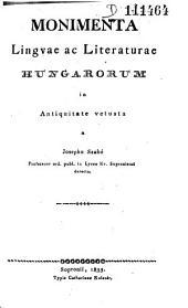 Monimenta linguae ac literaturae hungarorum in antiquitate vetusta
