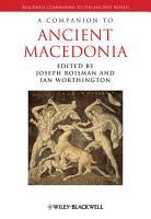 A Companion to Ancient Macedonia PDF