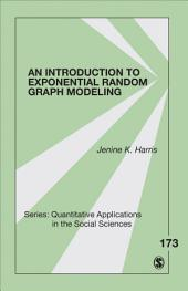 An Introduction to Exponential Random Graph Modeling