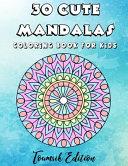 30 Cute Mandalas Coloring Book for Kids