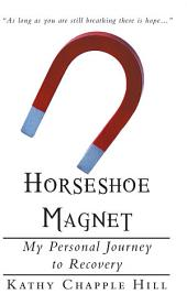 Horseshoe Magnet: My Personal Journey to Recovery