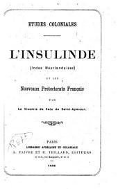L'Insulinde (Indes néedlandaises) et les nouveaux protectorats français