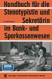 Handbuch für die Stenotypistin und Sekretärin im Bank- und Sparkassenwesen: Handbuch für Sekretariatstechnik in Banken und Sparkassen