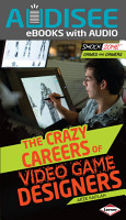 The Crazy Careers of Video Game Designers PDF