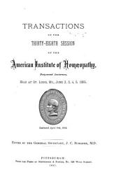Transactions of the ... Session of the American Institute of Homoeopathy: Volume 38