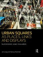 Urban Squares as Places, Links and Displays
