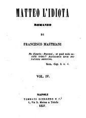 Matteo l'Idiota: Romanzo, Volume 4