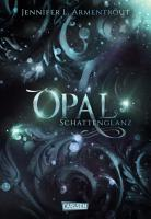 Obsidian 3  Opal  Schattenglanz  mit Bonusgeschichten  PDF