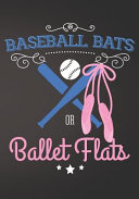 Baseball Bats Or Ballet Flats Book PDF