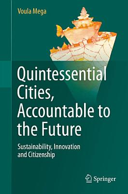 Quintessential Cities  Accountable to the Future