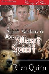 Our Silent Spirit [Spirit Walkers 6] (Siren Publishing Menage and More ManLove)