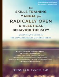 The Skills Training Manual For Radically Open Dialectical Behavior Therapy Book PDF