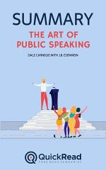 The Art of Public Speaking by Dale Carnegie with J.B. Esenwein (Summary)