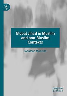 Global Jihad in Muslim and non Muslim Contexts Book