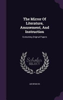 The Mirror of Literature  Amusement  and Instruction PDF
