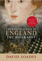The Kings & Queens of England: The Biography