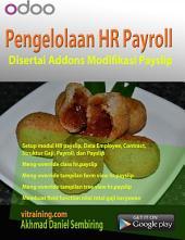 Odoo 8: Pengelolaan HR Payroll: Disertai Addons Modifikasi Payslip