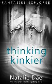 Thinking Kinkier