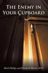 The Enemy in Your Cupboard