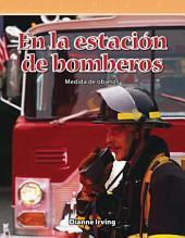 En la estación de bomberos (At the Fire Station)