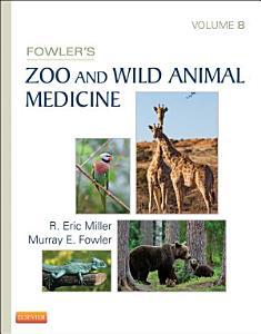 Fowler s Zoo and Wild Animal Medicine  Volume 8   E Book