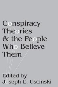 Conspiracy Theories and the People Who Believe Them Book
