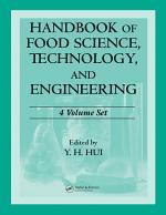 Handbook of Food Science, Technology, and Engineering - 4 Volume Set