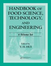 Handbook of Food Science, Technology, and Engineering - 4 Volume Set