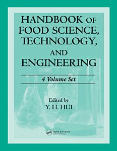 Handbook of Food Science  Technology  and Engineering   4 Volume Set