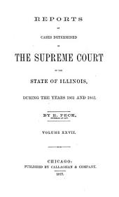 Reports of Cases Determined in the Supreme Court of the State of Illinois: Volume 27