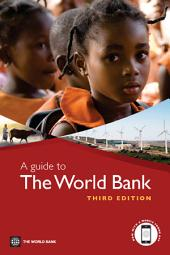 A Guide to the World Bank: Edition 3