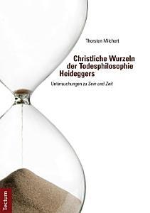 Christliche Wurzeln der Todesphilosophie Heideggers PDF