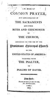The Book of Common Prayer, Etc. (The Whole Book of Psalms, in Metre; with Hymns, Etc.).