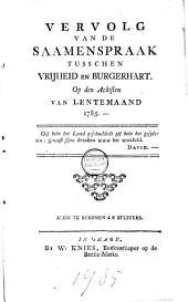 Vervolg van de saamenspraak tusschen Vrijheid en Burgerhart. Op den achtsten van lentemaand 1785