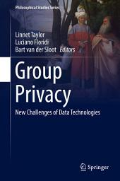 Group Privacy: New Challenges of Data Technologies