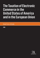 The Taxation of Electronic Commerce in the United States of America and in the European Union